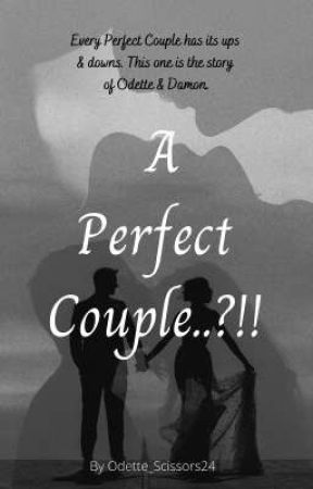 A Perfect Couple..?!! by Odette_Scissors24