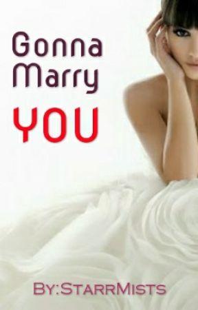 Gonna Marry You by StarrMists