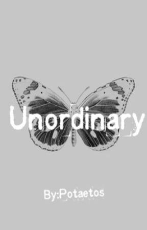 Unordinary by -Potaetos