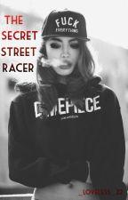 The Secret Street Racer! by _Loveless_22