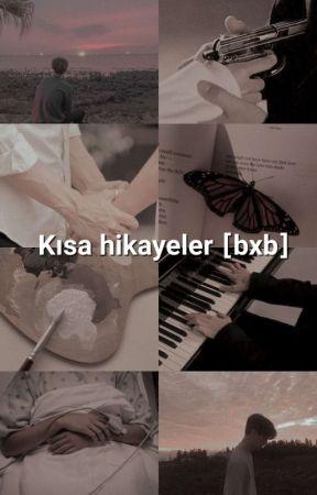 Kısa hikayeler [bxb] by askihane
