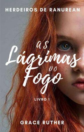 As Lágrimas Do Fogo   Livro 1 by graceruther_