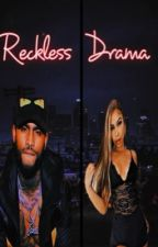 Reckless Drama by WrittenbyArG