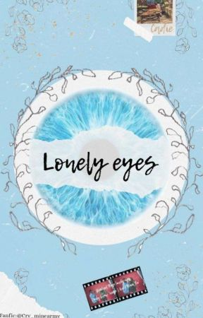 lonely eyes {Cadie} by Cry_minearmy3345