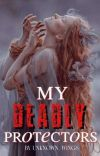 My Deadly Protectors cover