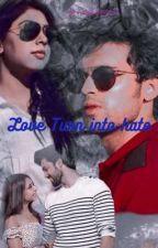 Love turn into hate by rashika345