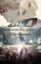 Rewrite the story(Tokyo Revengers) by Haniii77976