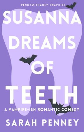 Susanna Dreams of Teeth by Pennywithaney