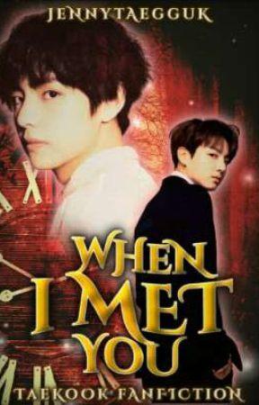 When I met you by jennytaegguk
