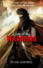 Love of The warriors by SM_Huntress