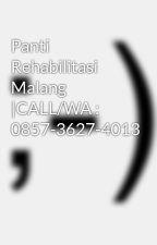 Panti Rehabilitasi Malang |CALL/WA : 0857-3627-4013 by rehabilitasimalang