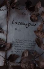 forever , yours by uhmrsmalfoy