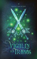 VIGILEN LOS TRONOS by Aceroo021