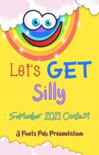 Let's Get Silly - Poets Pub September 2021 Contest by PoetsPub