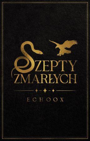 Szepty Zmarłych by EchooX