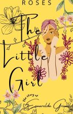 The Little Girl - The story of Esmerelda Grimald by Aishadey2324