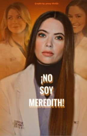 ¡No soy Meredith! | grey's anatomy ; coming soon by young-khalifa