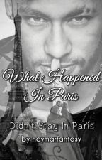 What Happened In Paris ✔ COMPLETED by neymarfantasy