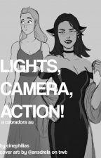 Lights, Camera, Action! - Catradora Celebrity AU by uhdora