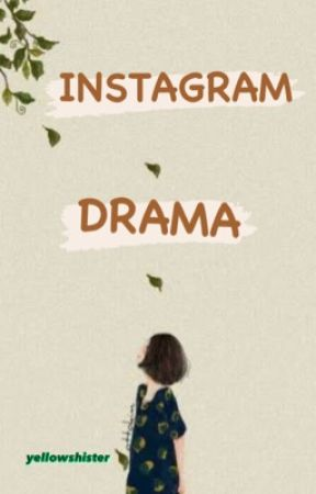 Instagram Drama  by Yellowshister