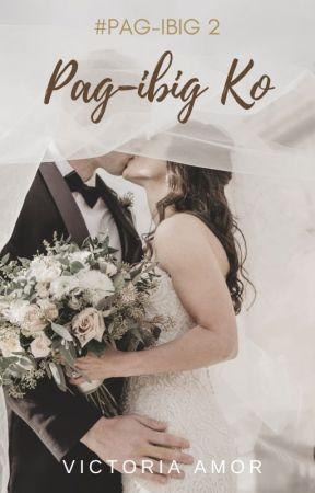 #Pag-ibig 2 (Pag-ibig Ko) by Victoria_Amor