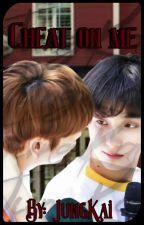 Cheat on me *Hueningkai x Soobin* by TK_JungK19
