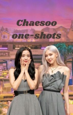 Chaesoo one-shots by Bright_3