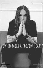How to melt a frozen heart? by IamLizziet