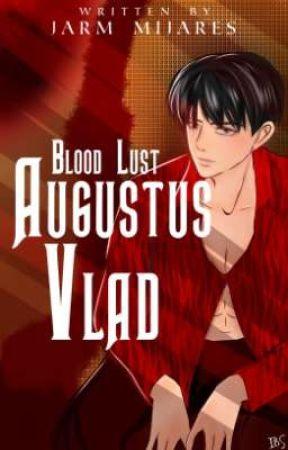 Blood Lust: Augustus Vlad by Ms_pretty_cute01