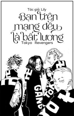 「Tokyo Revengers」Bạn Trên Mạng Đều Là Bất Lương?