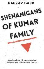 Shenanigans of Kumar family by Iamgg35