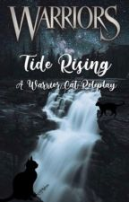 Tide Rising | A Warrior Cats Roleplay by united-broken-hearts
