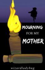 Mourning For My Mother by WizardLadybug