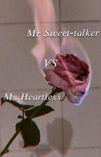 Mr Sweet-talker vs Ms Heartless by coconutjello