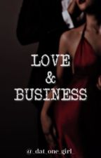 Love & Business by _dat_one_girl_