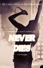 Never Dies | ongoing by -evemapps