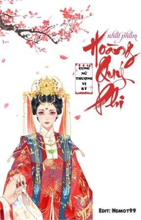Cung nữ thượng vị ký: Nhất phẩm Hoàng Quý Phi - Linh Tiểu Tức by ndmot99