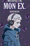 MON EX.   MITSUYA X OC  cover