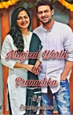 Magical World of Pranushka  by MysticPrincess_