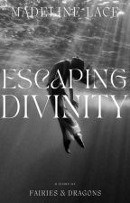 Escaping Divinity by FairyWitch_14