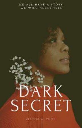 DARK SECRET ( Coming Soon) by Victoria_yemi