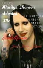 Marilyn Manson Adopted Me (A Marilyn Manson Fanfic) by Bexky-Manson