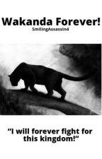 Wakanda Forever! by SmilingAssassin4