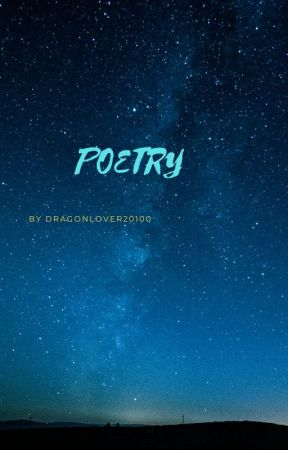 POETRY. by  (dragonlover20100) by Dragonlover201000