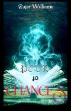 Pool of Chances by NajarWilliams7