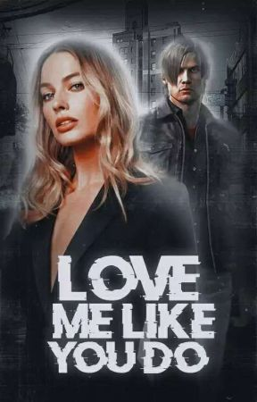 Love Me Like You Do • Leon Scott Kennedy by sstrongwilled