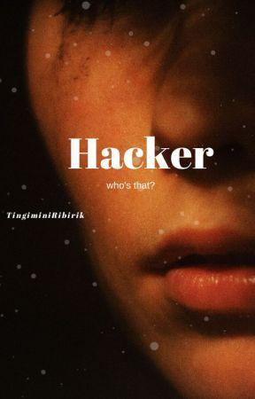 Hacker / O kim? by TingiminiRibirik