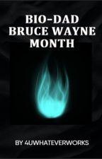 Bio-Dad Bruce Wayne Month 2021 by 4uwhateverworks