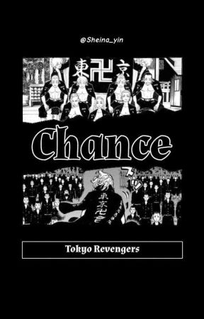 Chance || Tokyo Revengers X Reader by Sheina_yin