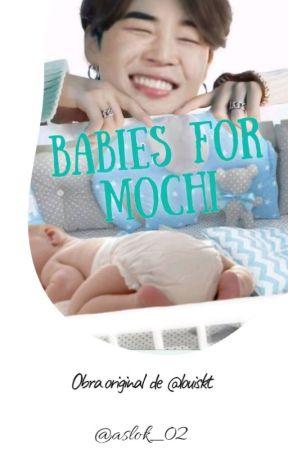 BABIES FOR MOCHI ¬. ym mpreg by aslok_02